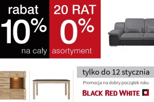 10% rabatu i 20 rat 0 % na cały asortyment Black Red White