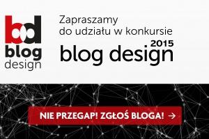 Blog Design 2015. Ruszyła druga edycja konkursu