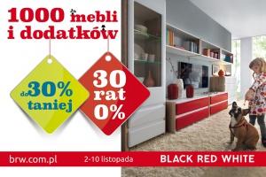 W Black Red White 1000 mebli i dodatków do 30% taniej oraz 30 rat 0%