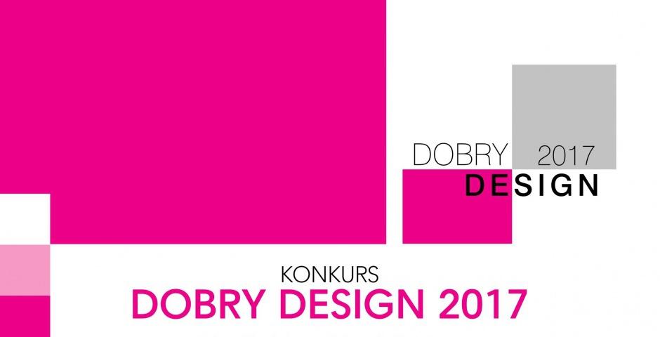 Zapraszamy do zgłaszania produktów w konkursie Dobry Design 2017