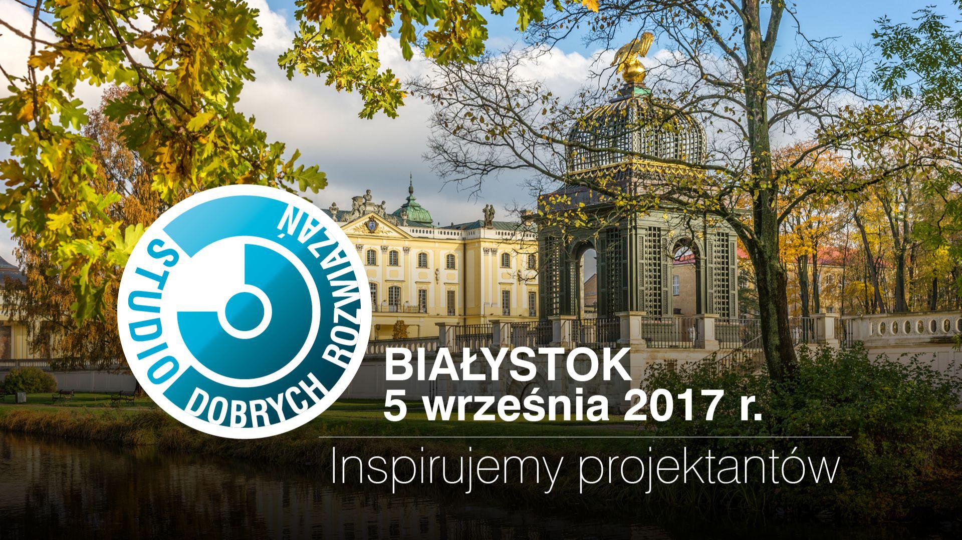 Najbliższe Studio Dobrych rozwiązań odbędzie się 5 września br. w Białymstoku.