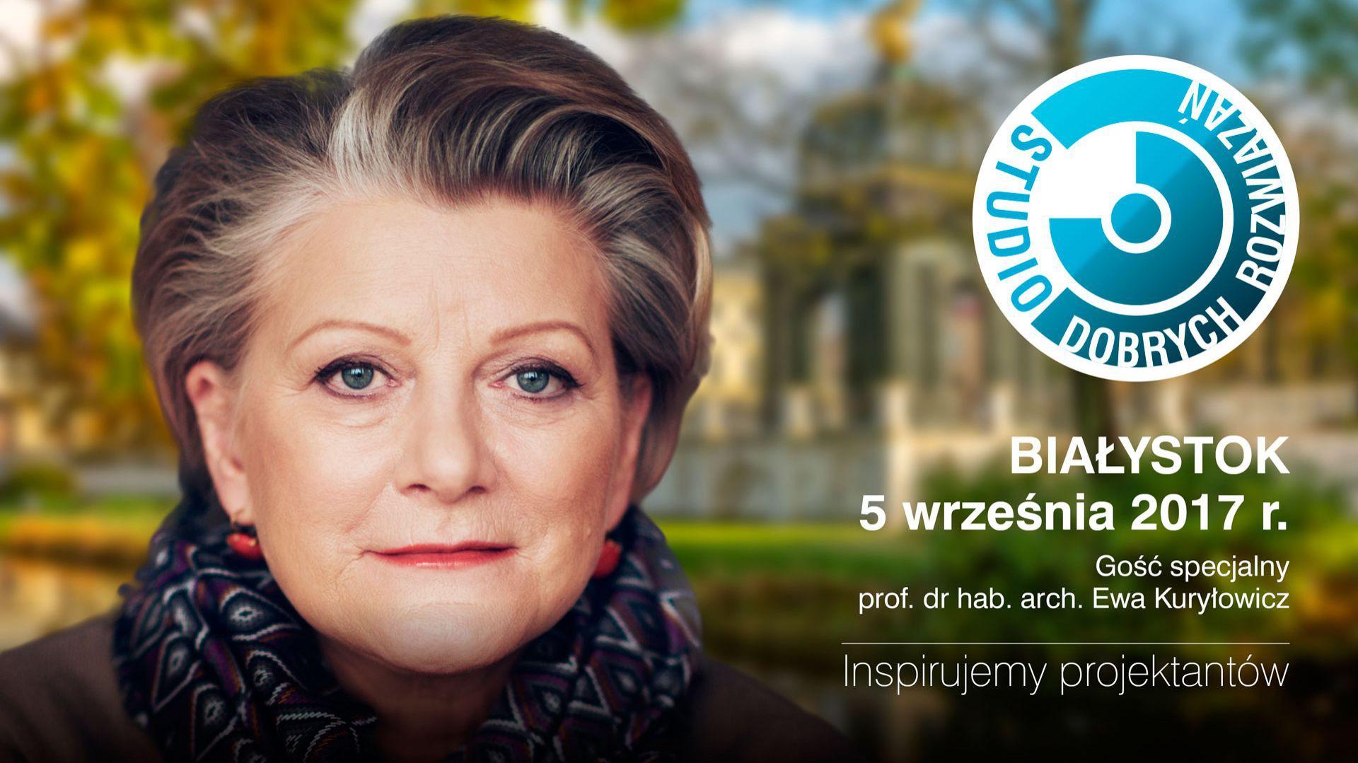 Ewa Kuryłowicz będzie gościem Studia Dobrych Rozwiązań w Białymstoku.