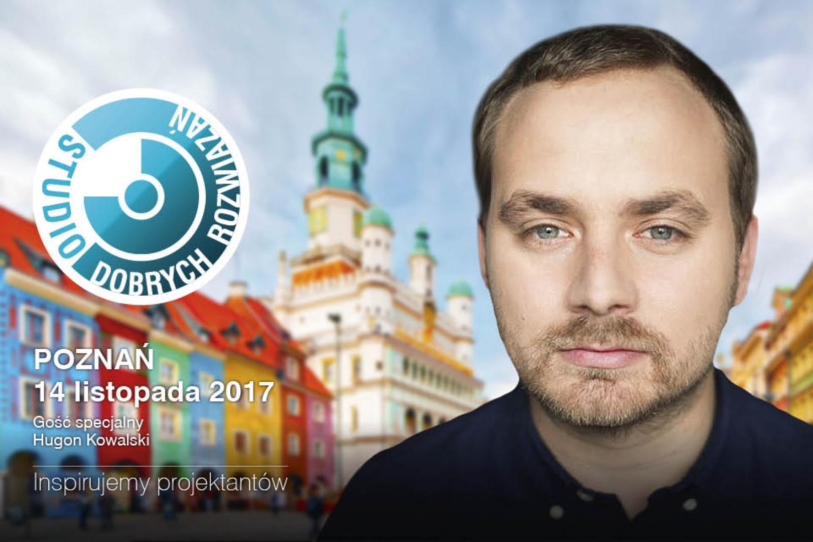 Hugon Kowalski będzie gościem specjalnym Studia Dobrych Rozwiązań w Poznaniu.