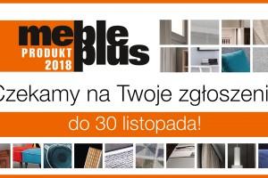 """""""Meble Plus - Produkt 2018"""" - czekamy na Twoje zgłoszenie!"""