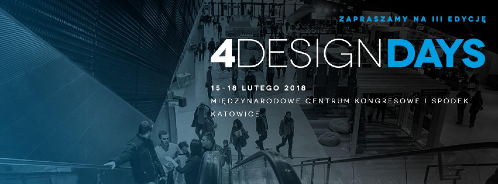 Trzecia edycja 4 Design Days odbędzie się 15–18 lutego 2018 roku.