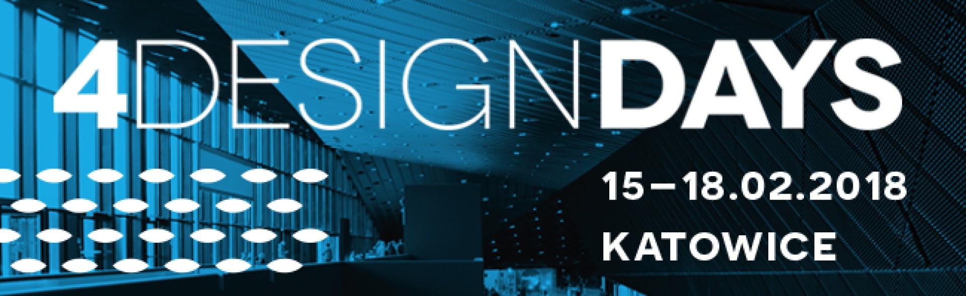 3. edycja 4 Design Days odbędzie się 15-18 lutego 2018 roku w Katowicach.