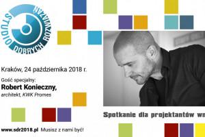 Robert Konieczny gościem specjalnym SDR w Krakowie!