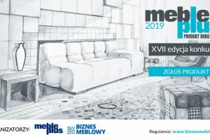 "Trwa konkurs ""Meble Plus - Produkt 2019"". Rozdanie nagród - podczas 4 Design Days 2019!"