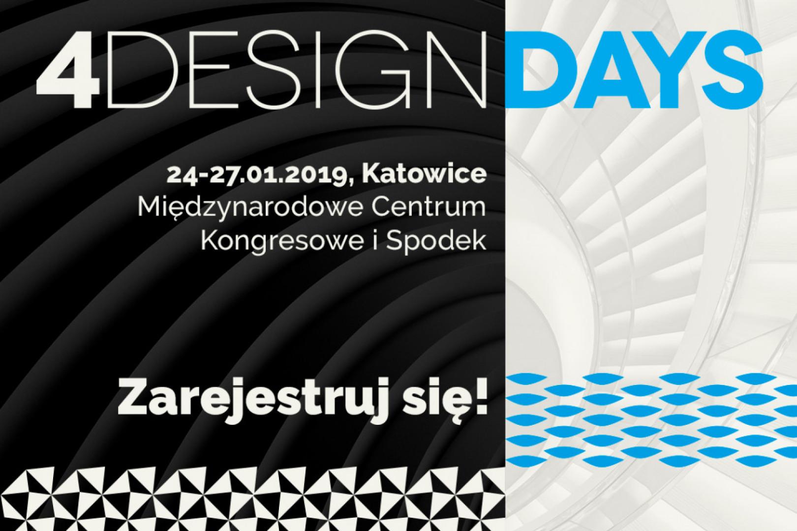 4 Design Days - 24-27 stycznia 2019 roku, Katowice.
