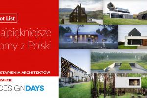 Hot List! Najpiękniejsze domy z Polski na 4 Design Days 2019