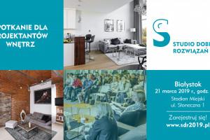 Studio Dobrych Rozwiązań w Białymstoku - zapraszamy 21 marca!