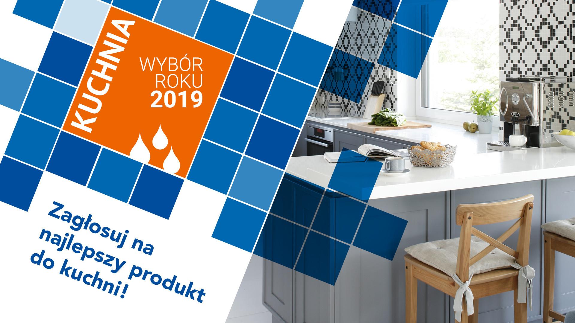 Trwa głosowanie w konkursie Kuchnia-Wybór Roku na najlepsze produkty do aranżacji i wyposażenia kuchni.