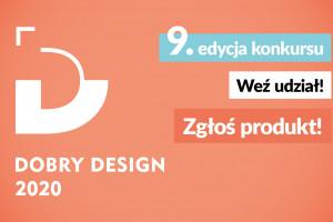 """Trwa konkurs """"Dobry Design 2020"""" - zgłoś swój produkt!"""
