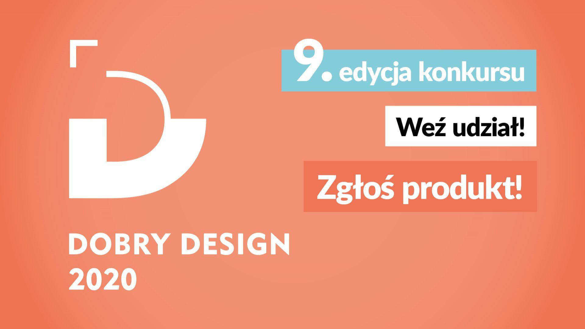 Właśnie rozpoczęła się 9. edycja konkursu Dobry Design.