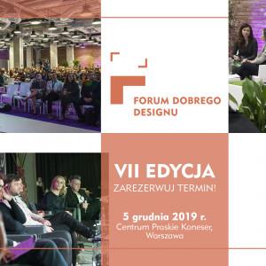5 grudnia zapraszamy na VII edycję Forum Dobrego Designu!