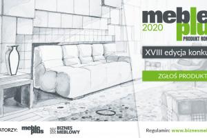 """""""Meble Plus - Produkt 2020"""" - zapraszamy do nowej edycji konkursu!"""