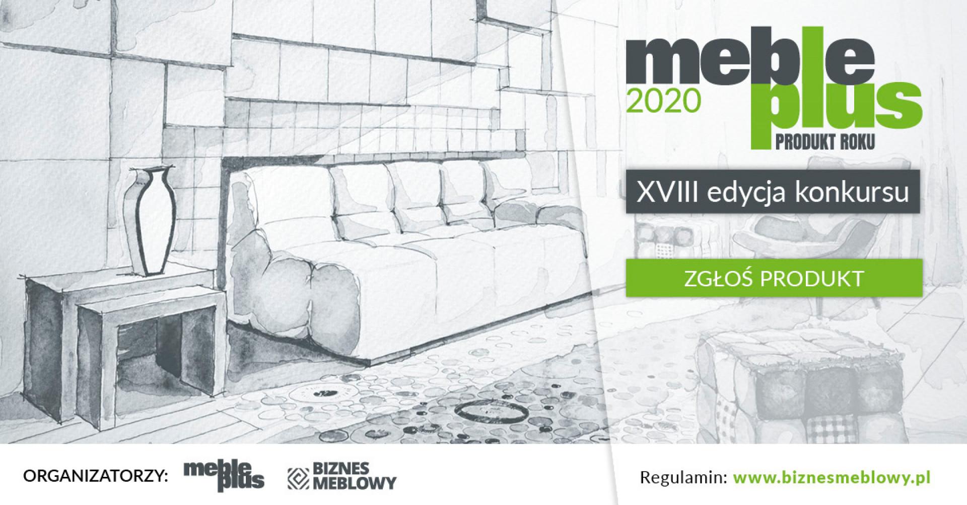 """""""Meble Plus - Produkt 2020"""": ostatnie dni na zgłoszenia do konkursu"""
